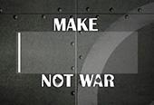 Make ____ Not War