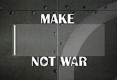 Make ____ Not War